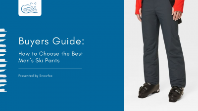 Buyer's Guide: How to Choose the Best Men's Ski Pants