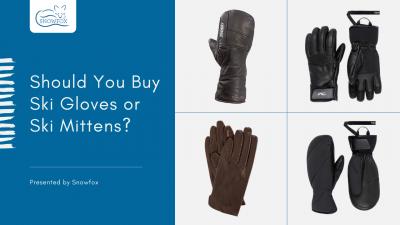 Should You Buy Ski Gloves or Ski Mittens?