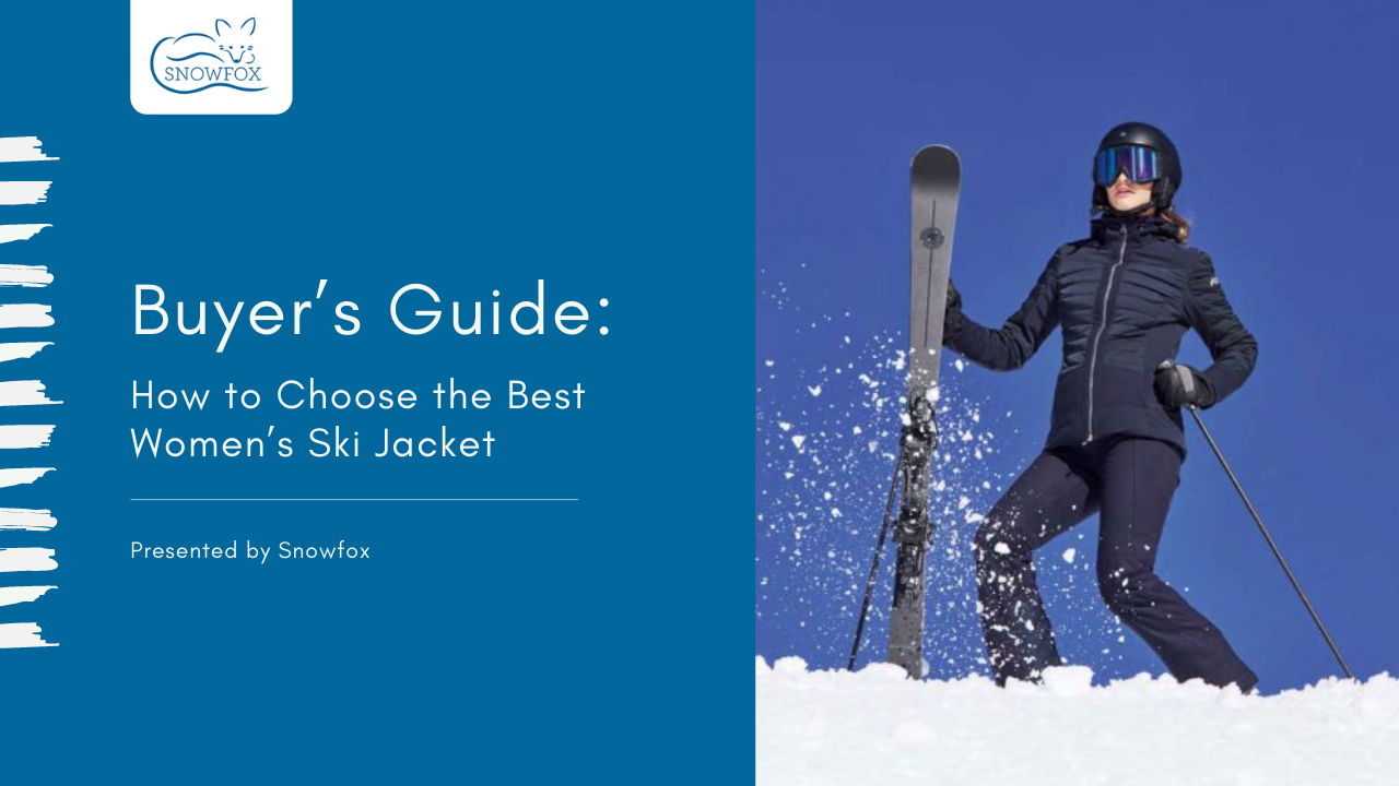 Buyer's Guide: How to Choose the Best Women's Ski Jacket